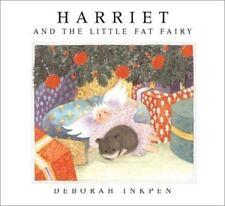 HARRIET AND THE LITTLE FAT FAIRY* 24pg DEBORAH INKPEN Hard Cover Book CHILDREN'S