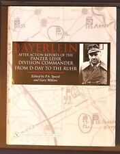 Bayerlein After Action Reports From D-Day To The Ruhr Spayd 2005 HBDJ Schiffer