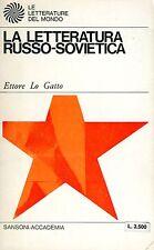 Ettore Lo Gatto LA LETTERATURA RUSSO - SOVIETICA