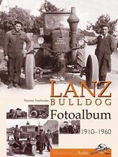 Lanz Bulldog Fotoalbum 1910-1960 von Norman Poschwatta (2014, Gebunden)