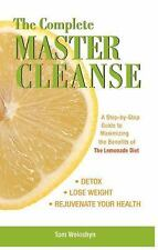 The Complete Master Cleanse: A Step-by-Step Guide to Maximizing the Benefits ...