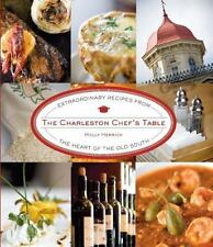 Chef's Table: The Charleston Chef's Table : Extraordinary Recipes from the Hear…