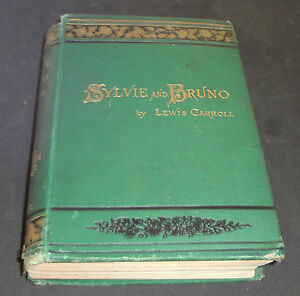 Sylvie And Bruno by Lewis Carroll First American Edition 1890 (Illustrated):