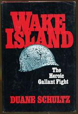 Wake Island: The Heroic Gallant Fight by Duane Schultz-HC/DJ-1978