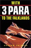 With 3 Para to the Falklands by Colbeck, Graham Hardback Book The Fast Free