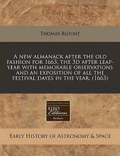 A new almanack after the old fashion for 1663, the 3d after leap-year with memor