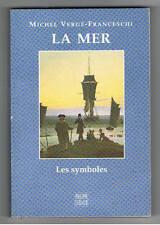 LA MER LES SYMBOLES MICHEL VERGE-FRANCESCHI PHILIPPE LEBAUD 1997