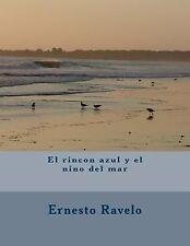 El Rincón Azul y el niño Del Mar by Ernesto Ravelo (2014, Paperback)