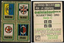 Calciatori Panini 1973-74 Scudetti Modena-Olbia-Piacenza-Pisa n.573! con Velina!