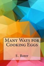 Many Ways for Cooking Eggs by S. . Rorer (2016, Paperback)