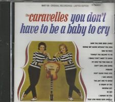 CARAVELLES - CD - You Don't Have To Be A Baby To Cry - BRAND NEW