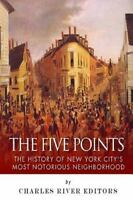 Five Points : The History of New York Cityæs Most Notorious Neighborhood, Pap...