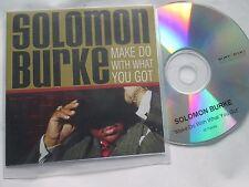Solomon Burke – Make Do With What You Got SONY BMG Promo CD Album