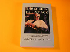 The Shrink talks Back An Octogenarian Psychiatrists Look Back M. Sowers SIGNED