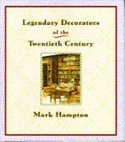 Legendary Decorators of the 20th Century by Mark Hampton