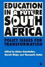 Education in a Future South Africa: Policy Issues for Transformation