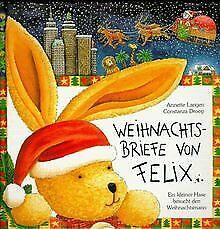 Weihnachtsbriefe von Felix: Ein kleiner Hase besucht den... | Buch | Zustand gut