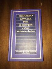 PARA LA ANARQUIA Y OTROS ENFRENTAMIENTOS - FERNANDO SAVATER - 188 PAGS HARDBACK