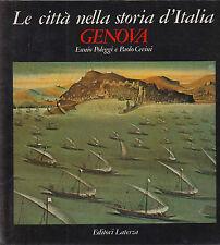 LE CITTà NELLA STORIA D'ITALIA. GENOVA, E. Poleggi e P. Cevini, 1 ED. 1981 *AT6