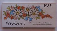 Weg-Geleit 1985 Elisabeth Dinkelacker Kalender Tischkalender Sprüche Blumen