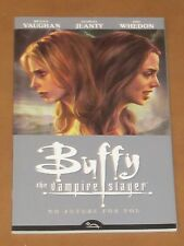 BUFFY THE VAMPIRE SLAYER NO FUTURE FOR YOU TPB NM 1ST EDITION BRIAN K VAUGHAN