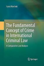 The Fundamental Concept of Crime in International Criminal Law : A...