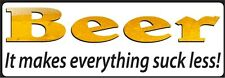 Beer everything suck less funny decal sticker FREE SHIPPING!