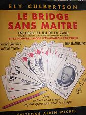 CULBERTSON Ely : Le bridge sans maitre. Enchères et jeu de la carte. 1955