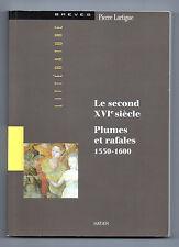 Le second XVIe siècle - Plumes et rafales  - 1550-1600 - Pierre Lartigue