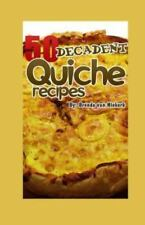 50 Decadent Quiche Recipes by Brenda Niekerk (2014, Paperback)