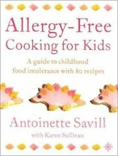 Allergy-Free Cooking for Kids: A Guide to Childhood Food Intolerance with 80