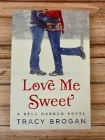 Love Me Sweet by Tracy Brogan Author Signed Paperback.