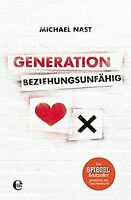Generation Beziehungsunfähig von Nast, Michael | Buch | Zustand gut