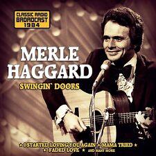 MERLE HAGGARD - SSWINGIN'DOORS/RADIO BROADCAST  CD NEU
