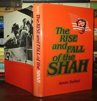 Saikal, Amin THE RISE AND FALL OF THE SHAH Iran 1st Edition 1st Printing