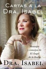 Querida Dra. Isabel : Cartas y Consejos de la Angel de la Radio by Isabel...