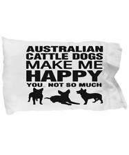 Australian Cattle Dogs Make Me Happy Pillow Case