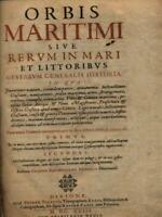 ORBIS MARITIMI SIVE RERUM IN MARI ET LITTORIBUS GESTARUM GENERALIS HISTORIA