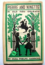 VERY RARE 1946 1st Edition PIERRE AND NINETTE IN OLD NEW ORLEANS w/Dustjacket