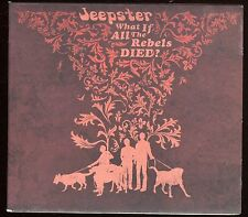 JEEPSTER  What if all the rebels died?  10 titres   CD DIGIPACK  DISTILE Records