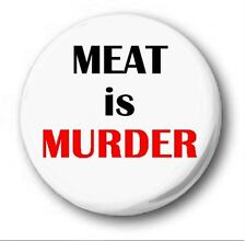 MEAT IS MURDER - 1 inch / 25mm Button Badge - Novelty Cute Vegetarian Vegan