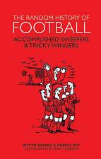 The Random History of Football (Hardback, 2015 - Brand New)