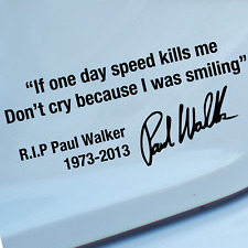 "PAUL WALKER ""I was Smiling"" Quote -Car Window Bumper Vinyl Decal Sticker"