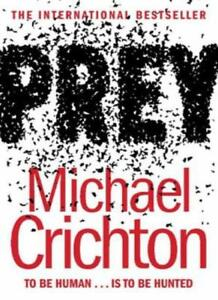 Prey By Michael Crichton. 9780007154531