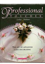 Professional tocchi: l'arte di avanzate Decorazione Torte Da Lesley Herbert
