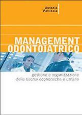 Antonio Pelliccia – Management odontoiatrico – ACME edizioni – 2001