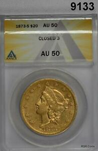 1873 S CLOSED 3 $20 GOLD LIBERTY ANACS CERTIFIED AU50 NICE LUSTER! #9133