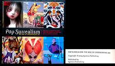 Pop Surrealism: The Rise Of Underground Art, 2004 rare first edition, prima ediz