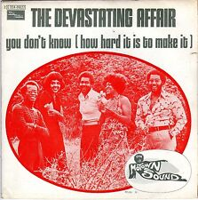 THE DEVASTATING AFFAIR YOU DON'T KNOW (HOW HARD IT IS TO MAKE IT) FRENCH 45 PS 7