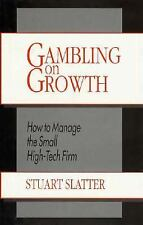 Gambling on Growth: How to Manage the Small High-Tech Firm-ExLibrary